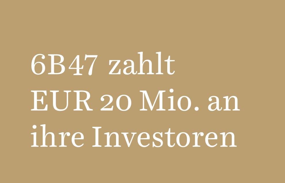 6B47 pays EUR 20 million to its investors